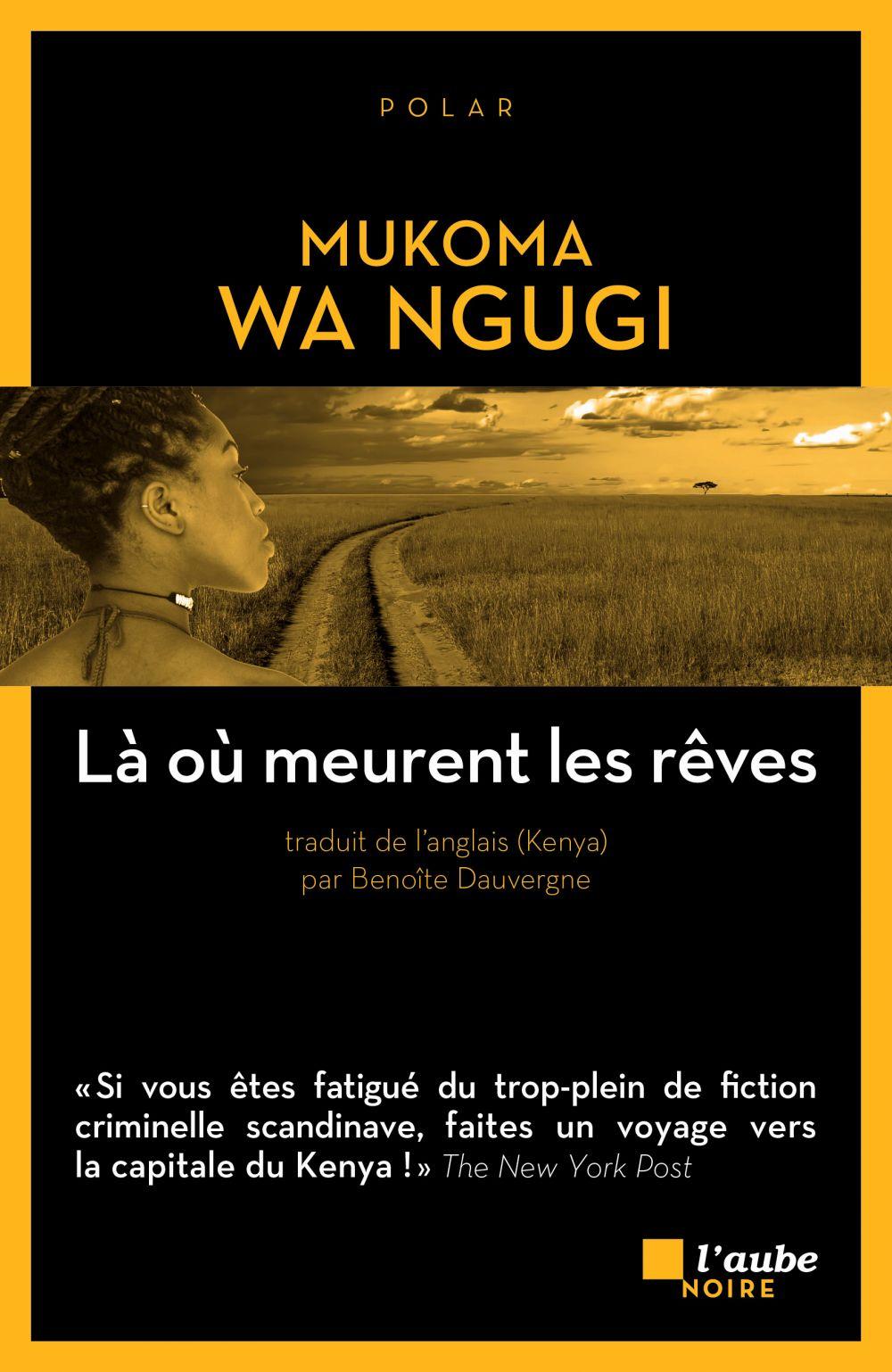 Là où meurent les rêves | Mukoma wa Ngugi (1971-....). Auteur