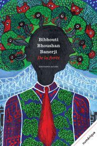 De la forêt | Banerji, Bibhouti Bhoushan (1894-1950). Auteur