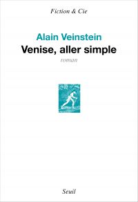Venise, aller simple | Veinstein, Alain (1942-....). Auteur