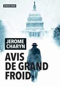 Avis de grand froid | Charyn, Jerome. Auteur