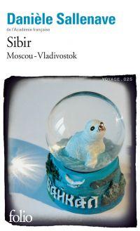 Sibir. Moscou-Vladivostok (mai-juin 2010) | Sallenave, Danièle (1940-....). Auteur