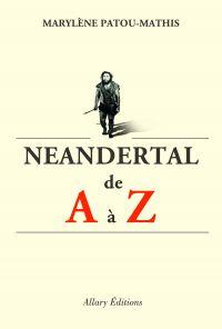 Neandertal de A à Z | Patou-Mathis, Marylène. Auteur
