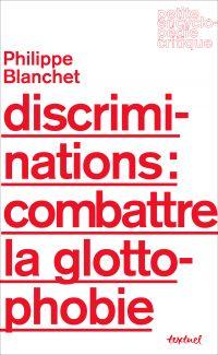 Discriminations : combattre la glottophobie | Blanchet, Philippe. Auteur