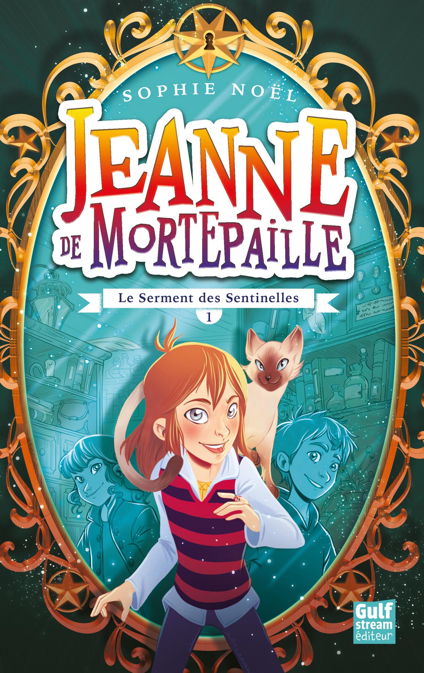 Jeanne de Mortepaille - tome 1 Le Serment des senttinelles