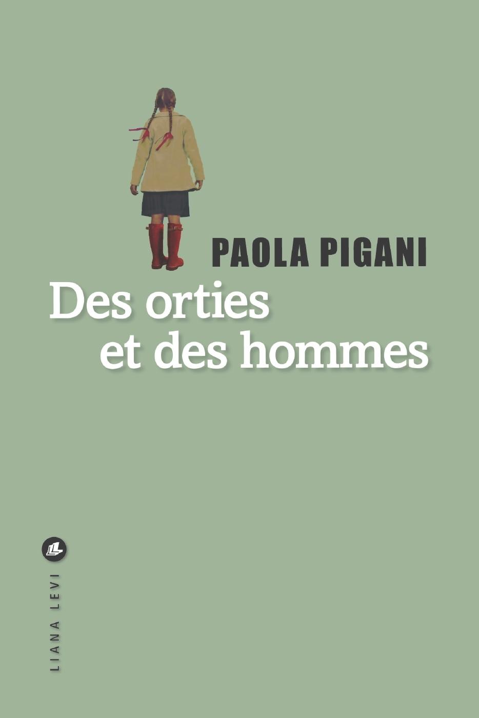 Des orties et des hommes | PIGANI, Paola