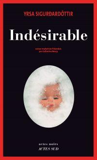 Indésirable | Sigurdardottir, Yrsa. Auteur