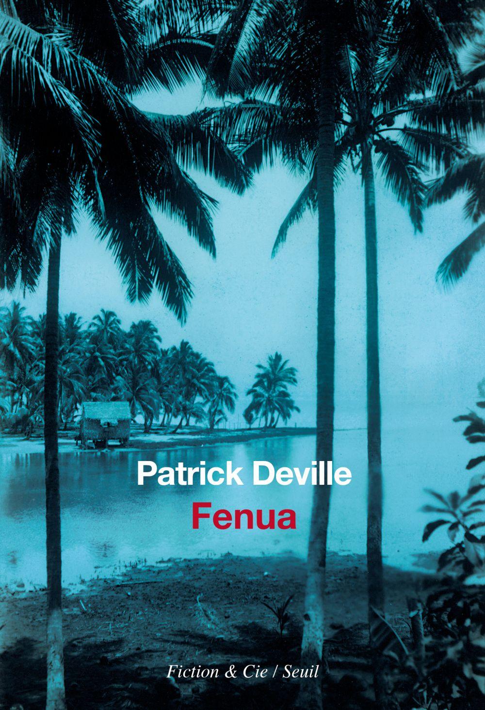 Fenua   Deville, Patrick (1957-....). Auteur