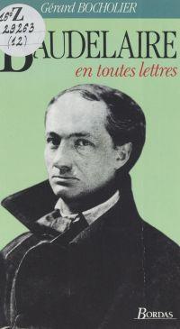 Baudelaire en toutes lettres