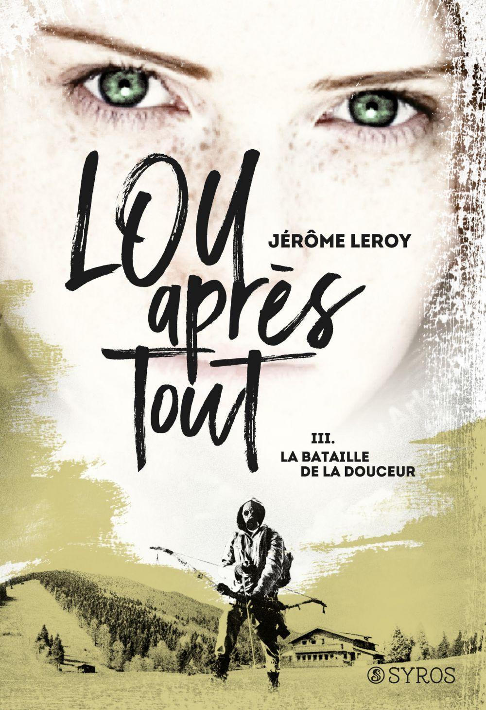 Lou, après tout : La bataille de la Douceur | Leroy, Jérôme. Auteur