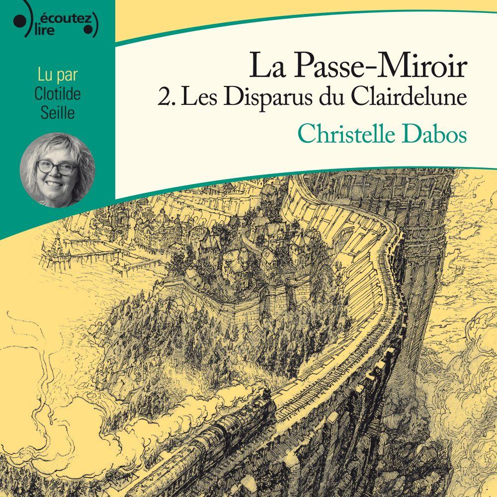 La Passe-Miroir (Livre 2) - Les Disparus du Clairdelune |