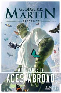 Wild Cards (Tome 4) - Aces Abroad