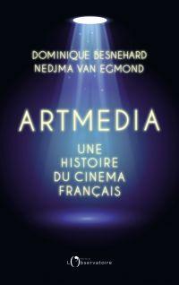 Artmedia. Une histoire du c...
