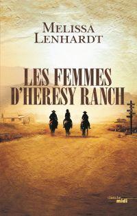 Les Femmes d'Heresy Ranch   Lenhardt, Melissa