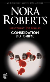 Image de couverture (Lieutenant Eve Dallas (Tome 8) - Conspiration du crime)