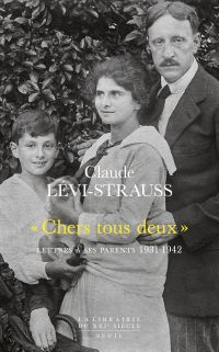 """""""Chers tous deux"""". Lettres à ses parents (1931-1942)"""