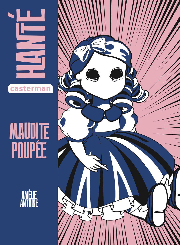Hanté. Maudite poupée | Antoine, Amélie. Auteur