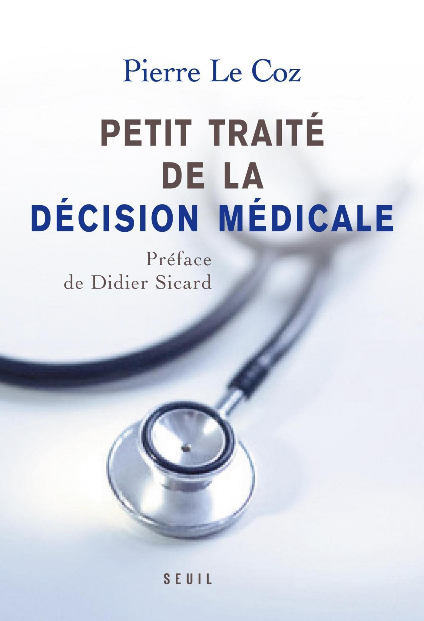 Petit traité de la décision médicale - Un nouveau cheminement au service des patients