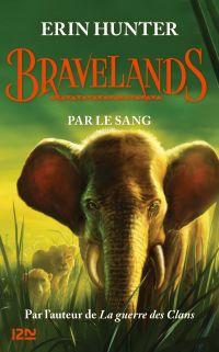Bravelands - tome 3 : Par le sang | Hunter, Erin