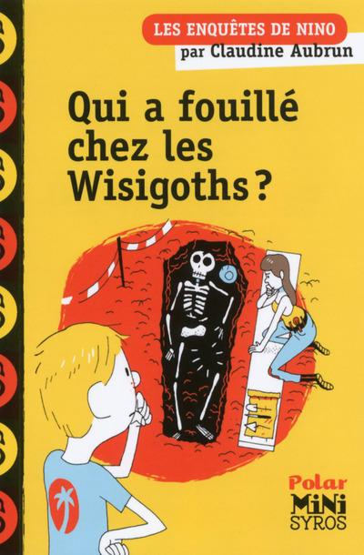 Qui a fouillé chez les Wisigoths ? |