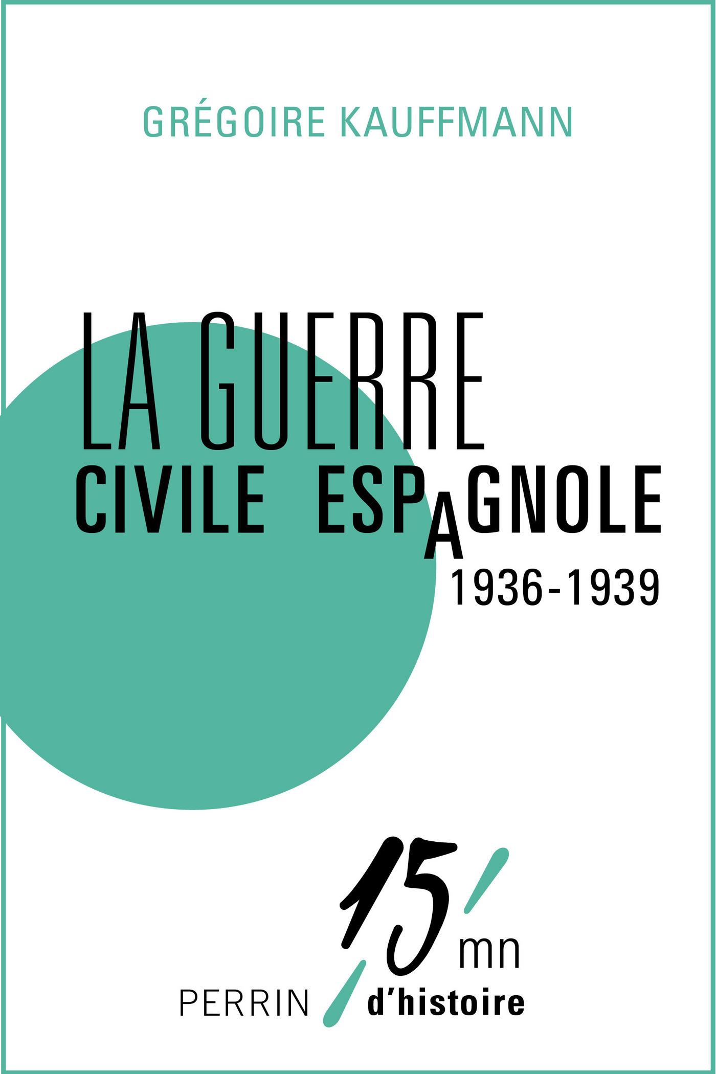 La guerre civile espagnole (1936-1939) | KAUFFMANN, Grégoire