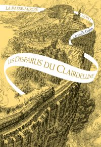 La passe-miroir (Livre 2) - Les Disparus du Clairdelune | Dabos, Christelle. Auteur