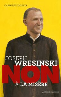 """Joseph  Wresinski : """"Non à ..."""