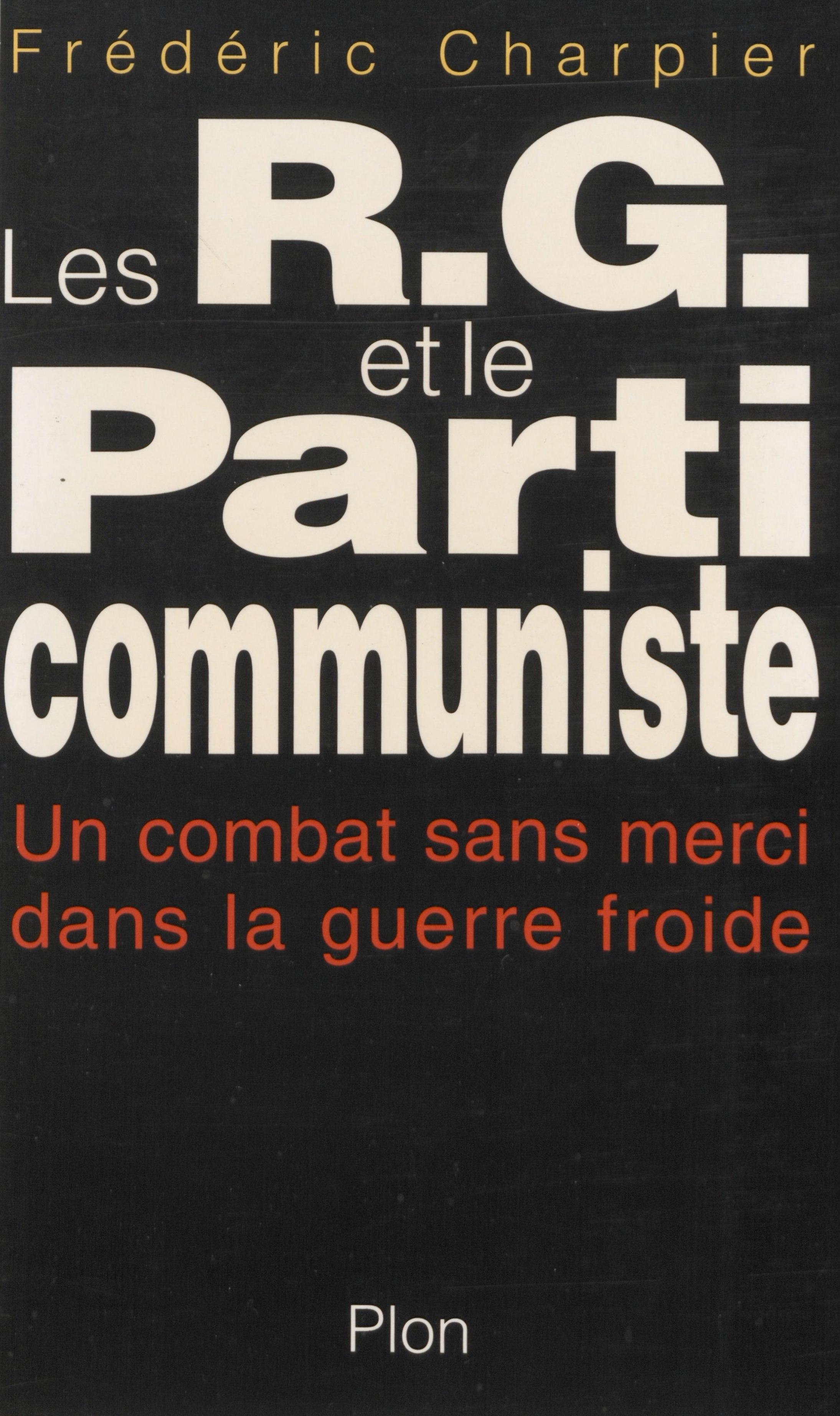Les RG et le Parti communiste