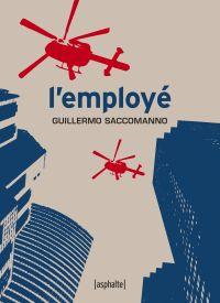 L'Employé | Saccomanno, Guillermo (1948-....). Auteur