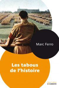 Les tabous de l'histoire | Ferro, Marc (1924-2021). Auteur