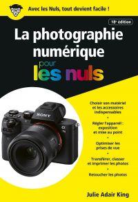 La photographie numérique pour les Nuls poche, 18e | King, Julie Adair (1959-....). Auteur