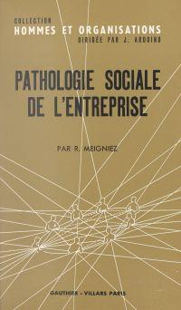 Pathologie sociale de l'ent...