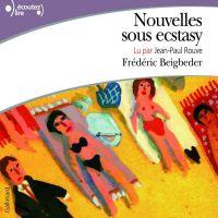 Nouvelles sous ecstasy | Beigbeder, Frédéric. Auteur