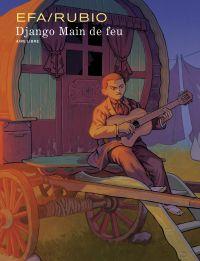 Django Main de feu | Rubio, Salva (1978-....). Auteur
