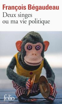 Deux singes ou ma vie politique | Bégaudeau, François (1971-....). Auteur