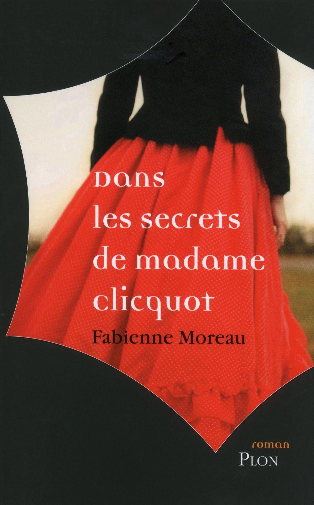 Dans les secrets de madame clicquot   Moreau, Fabienne (1970-....). Auteur