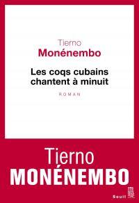 Les Coqs cubains chantent à minuit | Monénembo, Tierno. Auteur