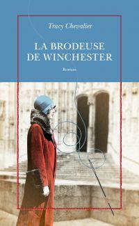 La brodeuse de Winchester | Chevalier, Tracy. Auteur