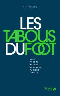 Les tabous du foot | Rondeau, Pierre (1987-....). Auteur