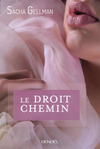 Le Droit Chemin (Tome 1)