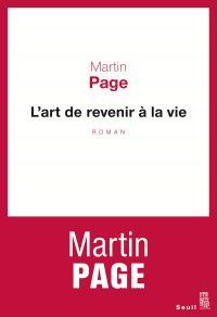 L'Art de revenir à la vie | Page, Martin. Auteur