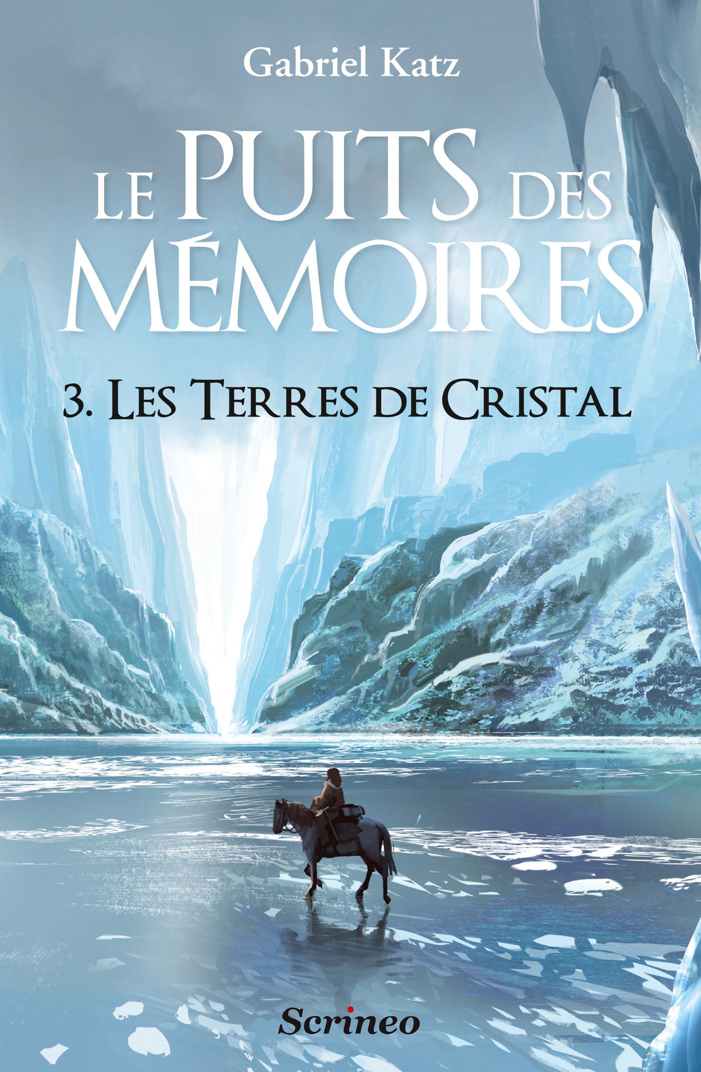 Le puits des Mémoires - tome 03 - Les terres de Cristal