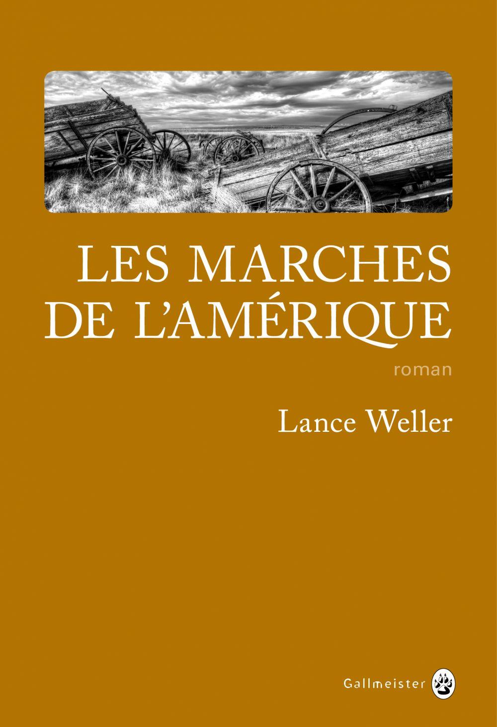Les Marches de l'Amérique | Weller, Lance (1965-....). Auteur