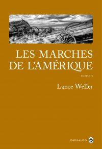 Les Marches de l'Amérique | Weller, Lance. Auteur
