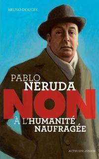 """Image de couverture (Pablo Neruda : """"Non à l'humanité naufragée"""")"""