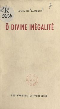 Ô divine inégalité