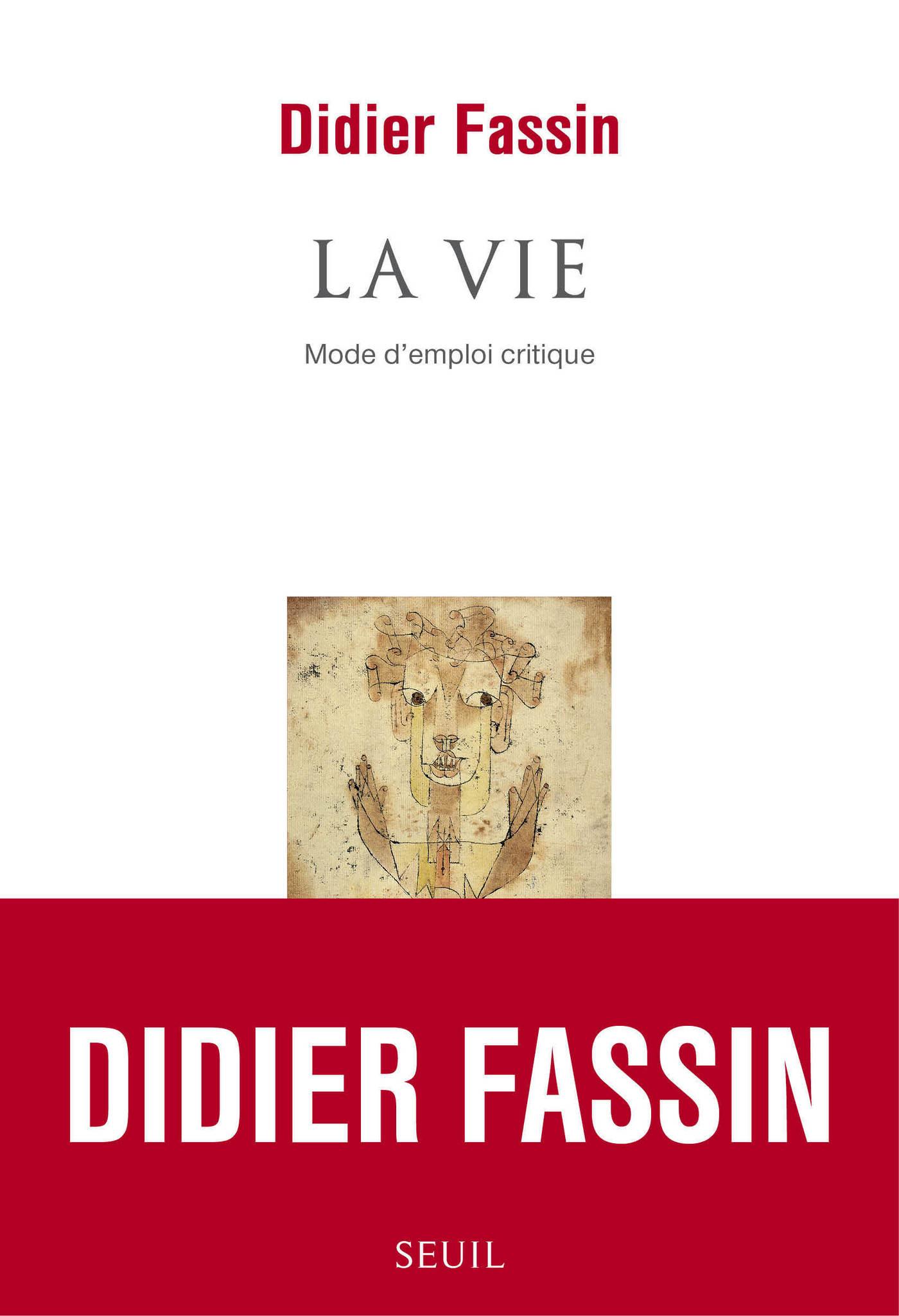 La vie - Mode d'emploi critique | Fassin, Didier