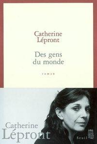 Des gens du monde | Lépront, Catherine (1951-2012). Auteur