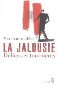 La Jalousie. Délices et tourments