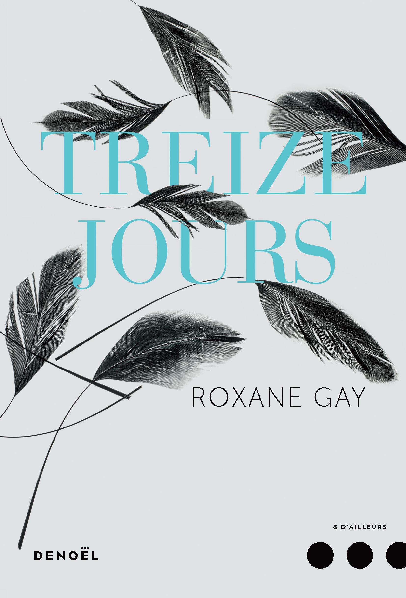 Treize jours | Gay, Roxane