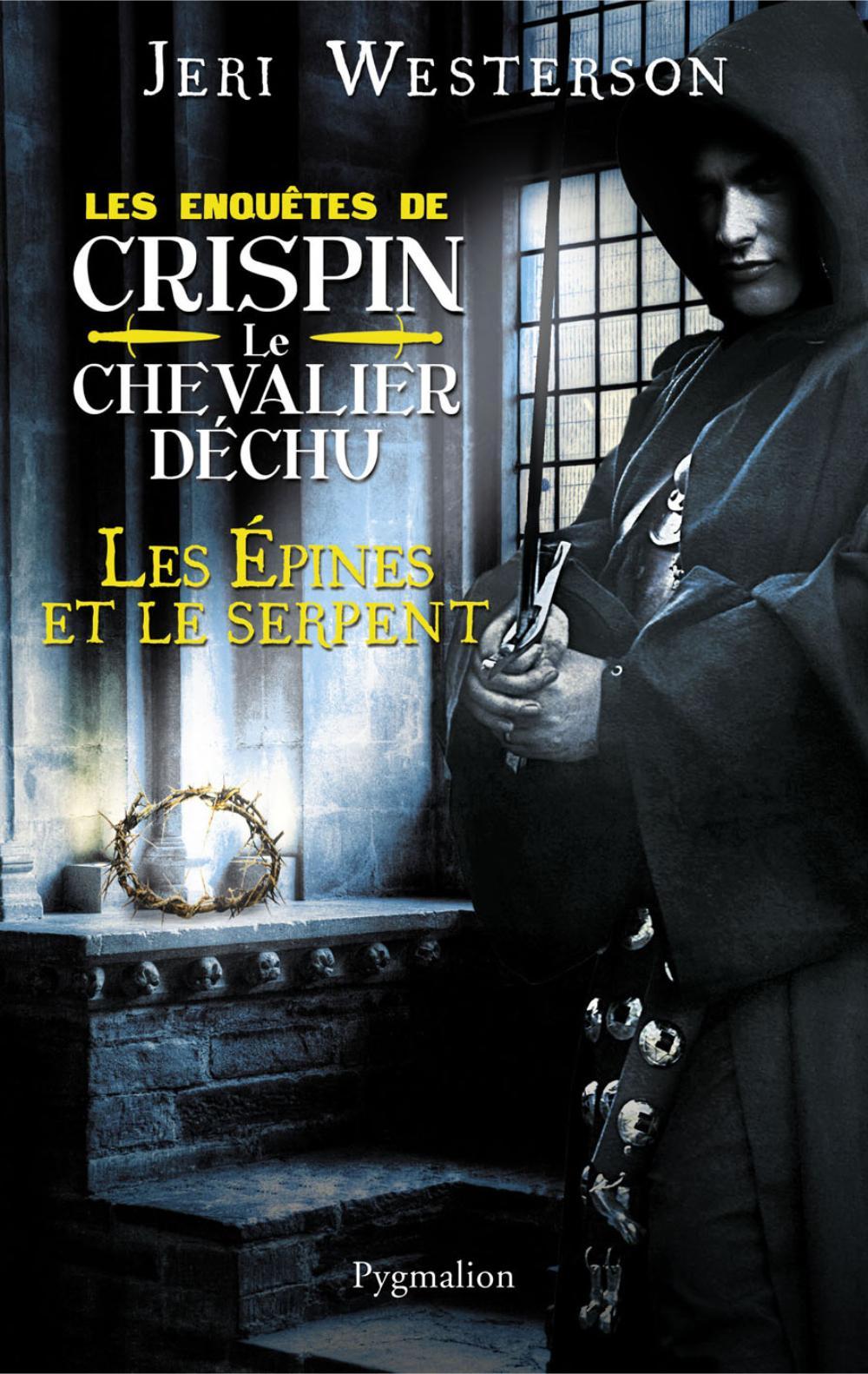 Les épines et le serpent - Les enquêtes de Crispin, Le chevalier déchu